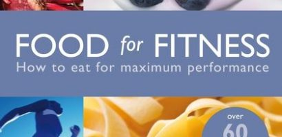 Food for Fitness: How to eat for maximum performance – 4th Edition